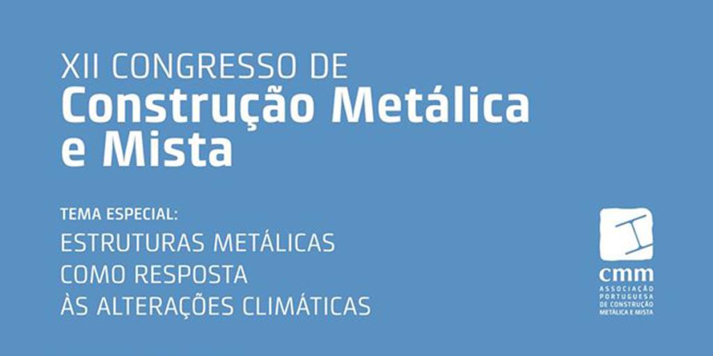 XII Congresso de Construção Metálica e Mista
